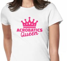 Acrobatics Queen Womens Fitted T-Shirt