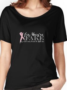 Yes, they're FAKE  My real ones tried to kill me Women's Relaxed Fit T-Shirt