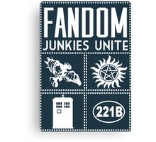 Fandom Junkies  Canvas Print