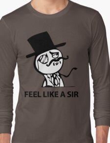 Feel Like A Sir (HD) Long Sleeve T-Shirt