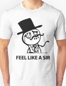 Feel Like A Sir (HD) T-Shirt