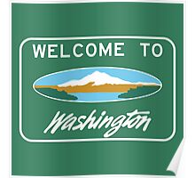 Welcome to Washington, Road Sign, USA Poster