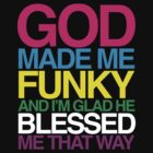 God Made Me Funky by HIGGZY