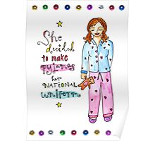 Pyjamas Are A National Uniform Poster