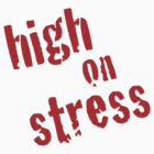 High on Stress by Emma Turner