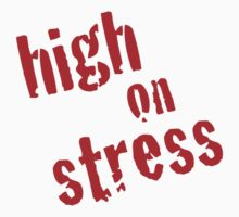 High on Stress by Emma S