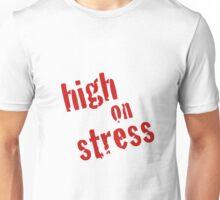 High on Stress Unisex T-Shirt