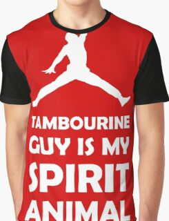 Tambourine Guy is my Spirit Animal Graphic T-Shirt