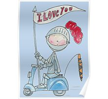 Valentine I love you Knight on a Scooter Poster
