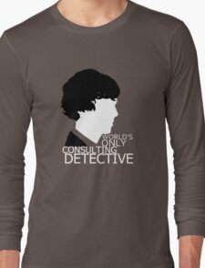 World's Only Consulting Detective V2 (for dark coloured tops) Long Sleeve T-Shirt