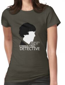 World's Only Consulting Detective V2 (for dark coloured tops) Womens Fitted T-Shirt