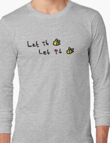 Let it Bee Long Sleeve T-Shirt