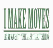 """I make moves"" GRINDN2GETIT TM CLOTHING Kids Tee"