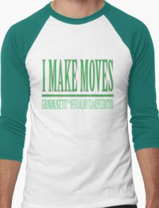 """I make moves"" GRINDN2GETIT TM CLOTHING T-Shirt"