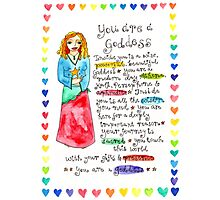 You Are A Goddess Photographic Print