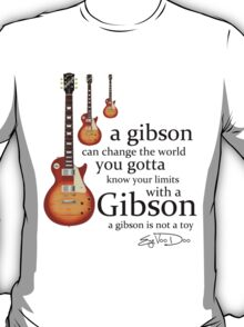 A Gibson Guitar Is Not  A Toy T-Shirt