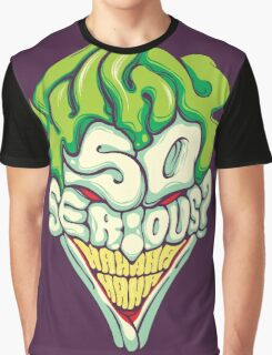 Why so Serious Graphic T-Shirt