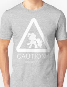 Caution twitchy tail White T-Shirt