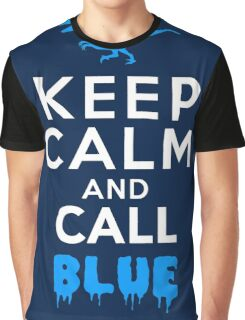 Keep Calm and Call Blue | Raptor Graphic T-Shirt