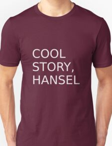 Cool Story, Hansel T-Shirt