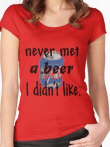never met a beer Women's Fitted Scoop T-Shirt