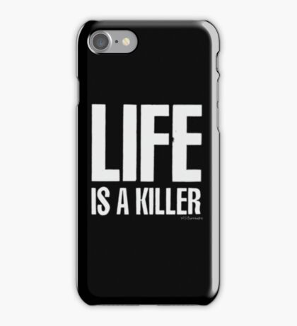 Life is a killer iPhone Case/Skin