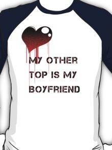 My Other Top T-Shirt