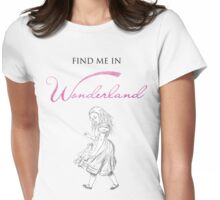 Find Me In... WONDERLAND Womens Fitted T-Shirt