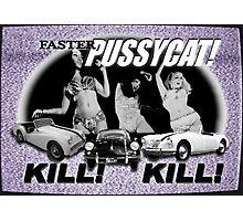 Faster Pussycat! Kill! Kill! Photographic Print