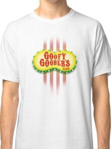 Goofy Goober's Club! Classic T-Shirt
