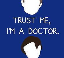 Trust me, I'm a doctor. by nimbusnought