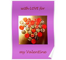 with LOVE for my Valentine... Poster