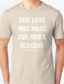 Kodaline Our Love Was Made For Movie Screens T-Shirt