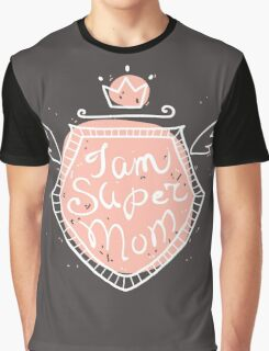 I am super mom Graphic T-Shirt