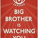 Big Brother Is Watching You Propaganda by LibertyManiacs