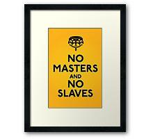 No Masters And No Slaves Framed Print