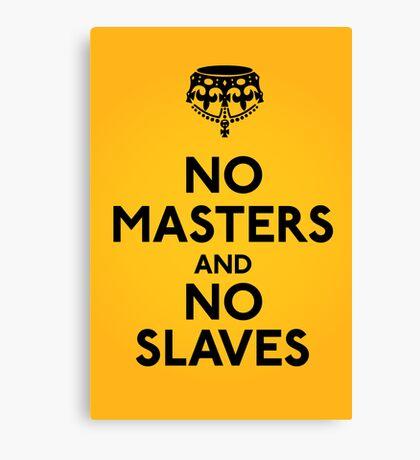 No Masters And No Slaves Canvas Print