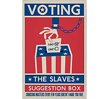 Voting: The Slaves Suggestion Box Photographic Print
