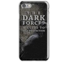 The Dark Forces: A Guide to Self Protection. iPhone Case/Skin