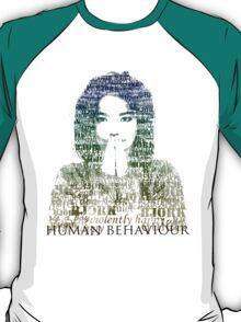 Human Behaviour T-Shirt