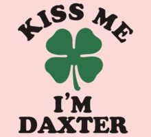 Kiss me, Im DAXTER Kids Clothes