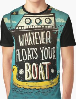 Whatever Floats Your Boat Graphic T-Shirt
