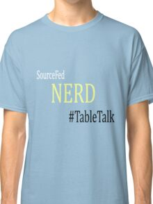 Sourcefed - Nerd - #TableTalk - Reddit - (Designs4You) Classic T-Shirt