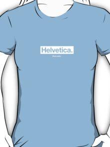 Helvetica: f**k yeah! T-Shirt