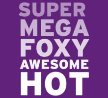 SuperMegaFoxyAwesomeHot by flyingpantaloon