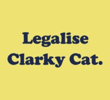 Legalise Clarky Cat by jezkemp
