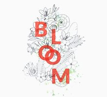 Bloom #redbubble Unisex T-Shirt