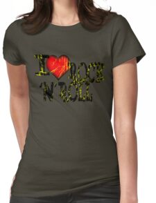 I love Rock & Roll Womens Fitted T-Shirt