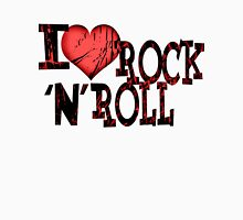 I love Rock & Roll Unisex T-Shirt