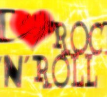 I love Rock 'N' Roll by Nhan Ngo
